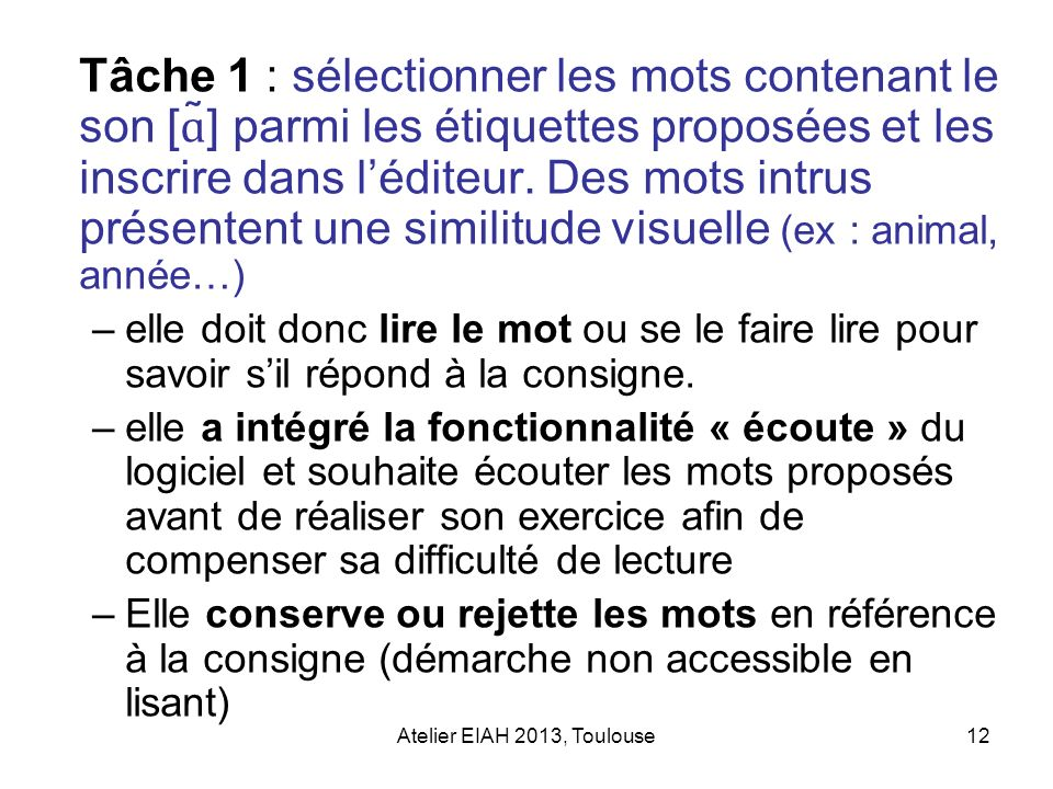 Tâche 1 : sélectionner les mots contenant le son [ɑ̃] parmi les étiquettes proposées et les inscrire dans l'éditeur. Des mots intrus présentent une similitude visuelle (ex : animal, année…)